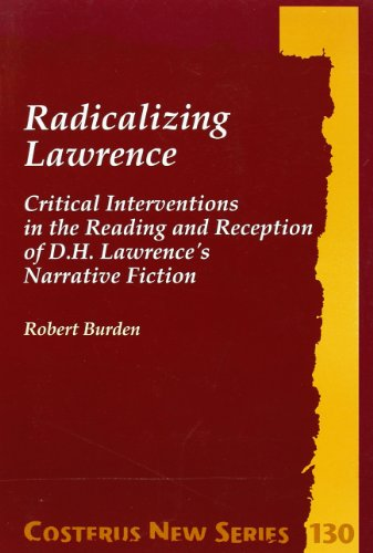 Radicalizing Lawrence: Critical Interventions in the Reading and Reception of D.H. Lawrence s ...