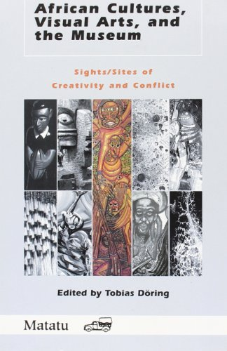 9789042013100: African Cultures, Visual Arts, and the Museum: Sights/Sites of Creativity and Conflict (Matatu)
