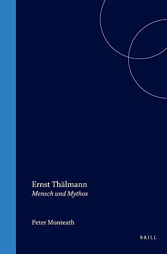 9789042013131: Ernst Thälmann. Mensch und Mythos. (German Monitor 52) (German Edition)