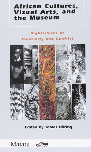 9789042013209: African Cultures, Visual Arts, and the Museum: Sights/Sites of Creativity and Conflict (Matatu)