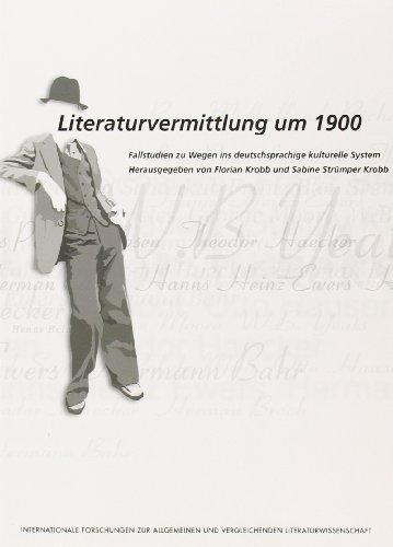 Literaturvermittlung um 1900. Fallstudien zu Wegen ins deutschsprachige kulturelle System. - KOBB, FLORIANSABINE SRTÜMPER KROBB [EDS.].