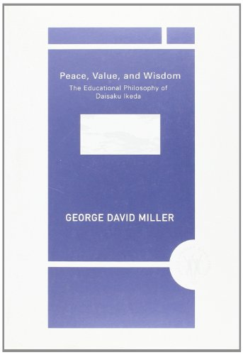 Peace, Value, and Wisdom: The Educational Philosophy: George David Miller