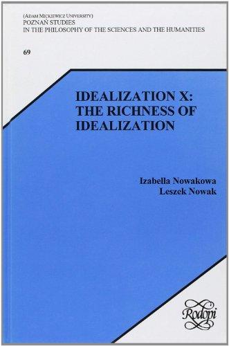 Idealization X: The Richness of Idealization (Hardback)