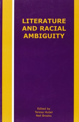 Literature and Racial Ambiguity.: HUBEL, TERESA |