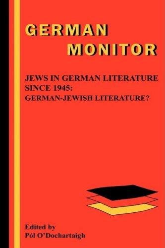 Jews in German Literature Since 1945: German-Jewish Literature? (Hardback)