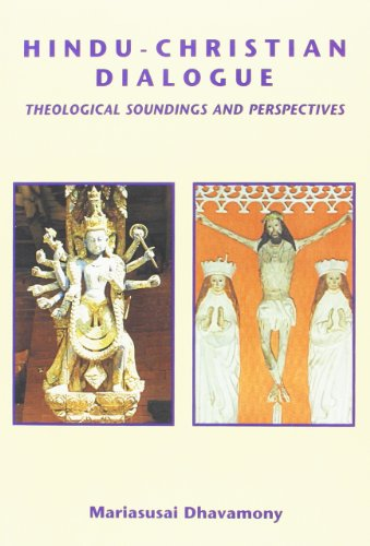 Hindu-Christian Dialogue: Theological Soundings and Perspectives (Paperback): Mariasusai Dhavamony