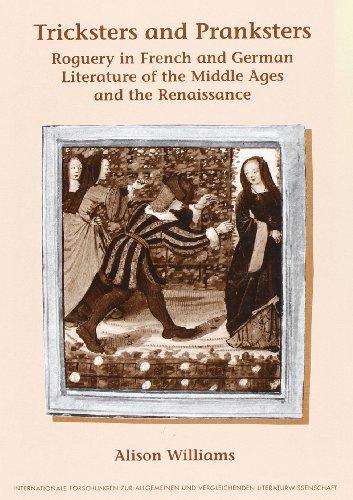 9789042015128: TRICKSTERS AND PRANKSTERS. Roguery in French and German Literature of the Middle Ages and the Renaissance. (Internationale Forschungen zur Allgemeinen und Vergleichenden Literaturwissenschaft 49)