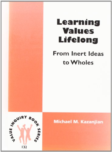 9789042016002: Learning Values Lifelong: From Inert Ideas to Wholes. (Value Inquiry Book Series 132) (Philosophy of Education)