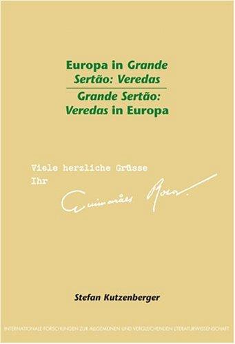 9789042016057: Europa in Grande Sertão: Veredas Grande Sertão: Veredas in Europa (Internationale Forschungen zur Allgemeinen und Vergleichenden Literaturwissenschaft 85) (German Edition)
