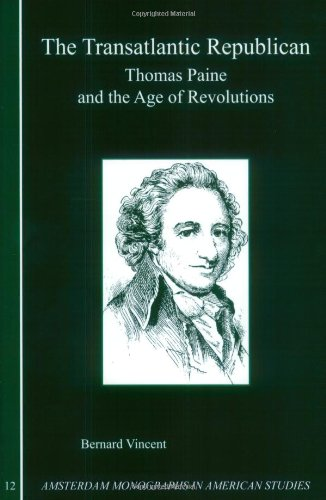 9789042016149: The Transatlantic Republican: Thomas Paine and the Age of Revolutions (Amsterdam Monographs in American Studies 12)