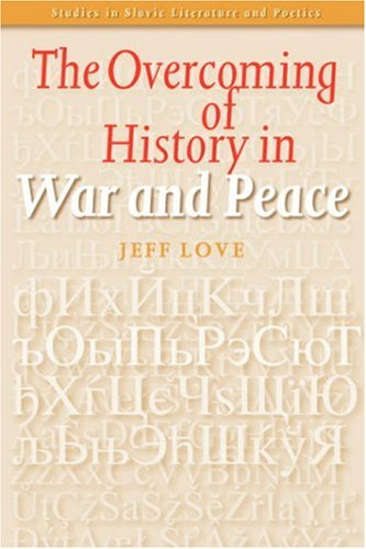 9789042016323: The Overcoming of History in 'War and Peace' (Studies in Slavic Literature and Poetics, 42)