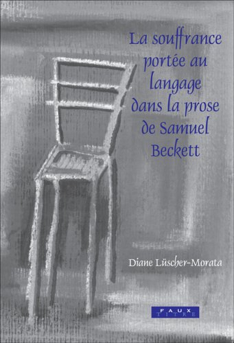 9789042016477: La souffrance port�e au langage dans la prose de Samuel Beckett