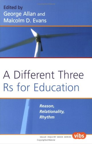 9789042016996: A Different Three Rs for Education: Reason, Relationality, Rhythm (Value Inquiry Book Series 176)
