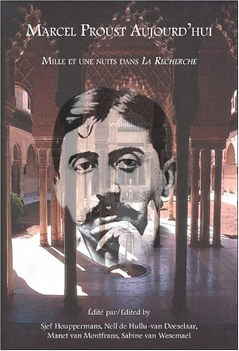 Marcel Proust Aujourd'hui. Mille et une nuits: HOUPPERMANS, SJEF MANET VAN