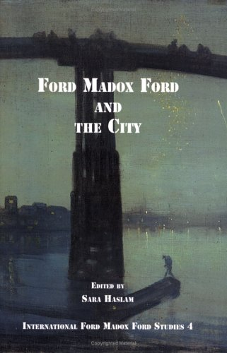 9789042017177: Ford Madox Ford and the City (International Ford Madox Ford Studies 4) (v. 4)