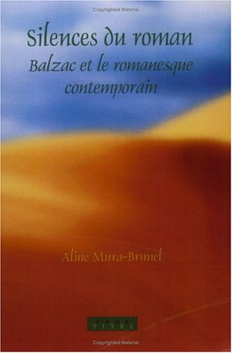 Silences du Roman: Balzac et le Romanesque: Mura-Brunel, Aline