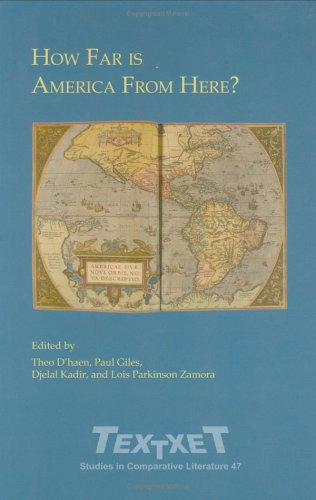 9789042017566: How Far Is America from Here?: Selected Proceedings of the First World Congress of the International American Studies Association 22-24 May 2003 (Textxet: Studies in Comparative Literature)