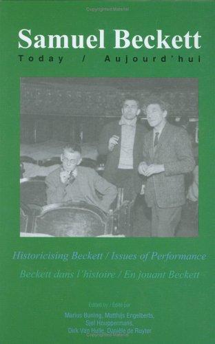 Historicising Beckett / Issues of Performance. Beckett: BUNING, MARIUS MATTHIJS ENGELBERTS SJEF