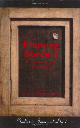 9789042017894: Framing Borders in Literature and Other M�dia (Studies in Intermediality)