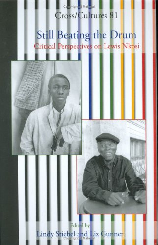 9789042018075: Still Beating the Drum: Critical Perspectives on Lewis Nkosi (Cross/Cultures)