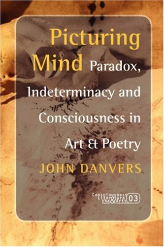 9789042018099: Picturing Mind: Paradox, Indeterminacy and Consciousness in Art & Poetry (Consciousness, Literature and the Arts 3)