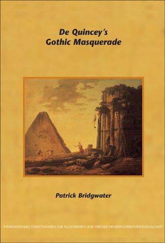 De Quincey s Gothic Masquerade (Paperback): Patrick Bridgwater