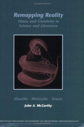 9789042018181: Remapping Reality: Chaos and Creativity in Science and Literature (Goethe - Nietzsche - Grass) (Internationale Forschungen zur Allgemeinen und Vergleichenden Literaturwissenschaft 97)