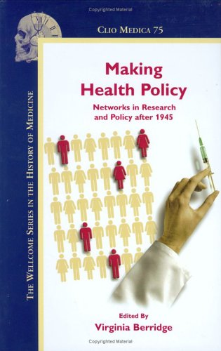 9789042018242: Making Health Policy: Networks in Research and Policy after 1945: 75 (CLIO MEDICA/THE)