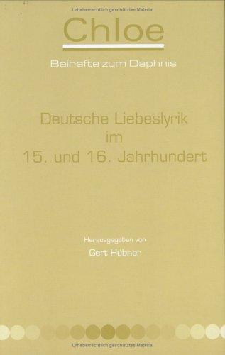 Deutsche Liebeslyrik im 15. und 16. Jahrhundert: DEUTSCHE LIEBESLYRIK IM