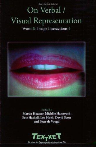 9789042018372: On Verbal / Visual Repr�sentation. Word & Image Interactions IV: Word and Image Interactions IV (Textxet Studies in Comparative Literature)