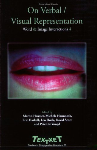 9789042018372: On Verbal / Visual Representation: Word & Image Interactions IV (Textxet 50) (Textxet: Studies in Comparative Literature)