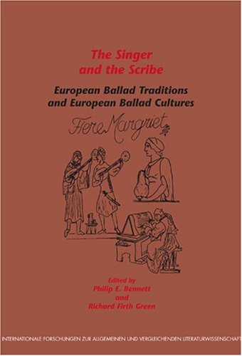 The Singer and the Scribe: European Ballad Traditions and European Ballad Cultures (Paperback)