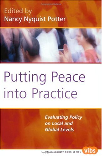 9789042018631: Putting Peace into Practice: Evaluating Policy on Local and Global Levels (Value Inquiry Book Series 164) (Philosophy of Peace)