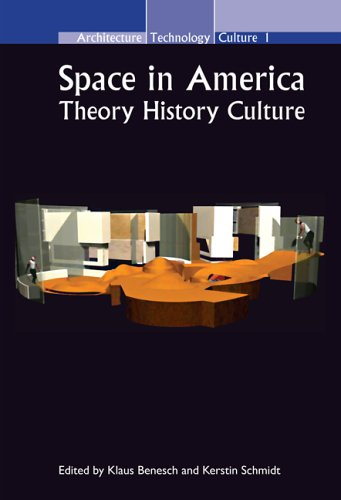 Space in America: Theory History Culture (Architecture Technology Culture (ATC) 1)