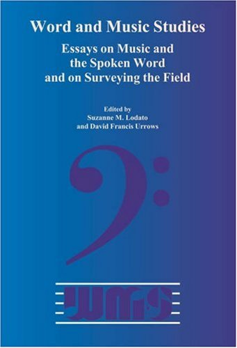 9789042018976: Word and Music Studies: Essays on Music and the Spoken Word and on Surveying the Fields (Word and Music Studies 7) (v. 17)