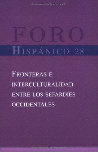 9789042018990: Fronteras e interculturalidad entre los sefardíes occidentales (Foro hispánico 28) (Spanish Edition)