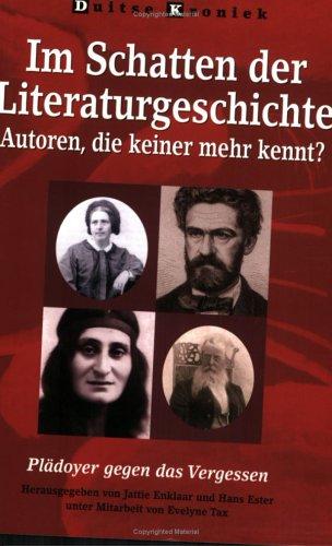 9789042019157: Im Schatten Der Literaturgeschichte. Autoren, Die Keiner Mehr Kennt? (Duitse Kroniek)