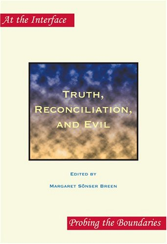 9789042019232: Truth, Reconciliation, and Evil (At the Interface: Probing the Boundaries, 19)