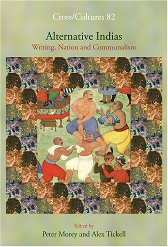 9789042019270: Alternative Indias: Writing, Nation and Communalism (Cross/Cultures 82)