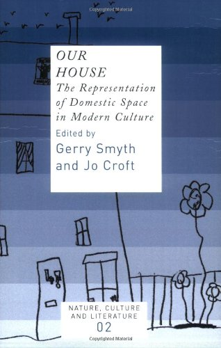 9789042019690: Our House: The Representation of Domestic Space in Modern Culture (Nature, Culture and Literature)