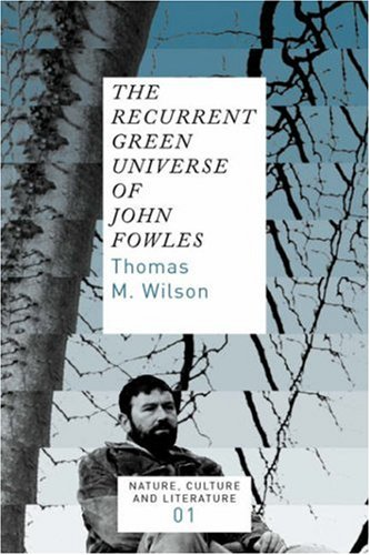 9789042019898: The Recurrent Green Universe of John Fowles (Nature, Culture and Literature 1)