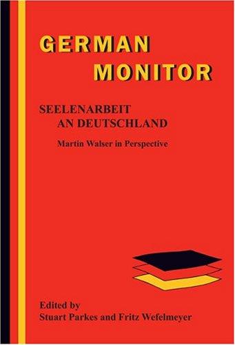 9789042019935: Seelenarbeit an Deutschland: Martin Walser in Perspective (German Monitor 60) (English and German Edition)