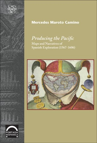 9789042019942: Producing the Pacific: Maps and Narratives of Spanish Exploration, 1567-1606 (Portada Hispánica 18)