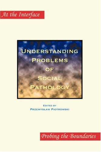 9789042020252: Understanding Problems of Social Pathology (At the Interface/Probing the Boundaries 33)