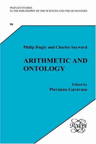 9789042020474: Arithmetic and Ontology: A Non-Realist Philosophy of Arithmetic. Edited by Pieranna Garavaso (Poznan Studies 90) (Poznan Studies in Philosophy of the Sciences and the Humanities)
