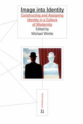 9789042020641: Image into Identity: Constructing and Assigning Identity in a Culture of Modernity (Studia Imagologica 11)