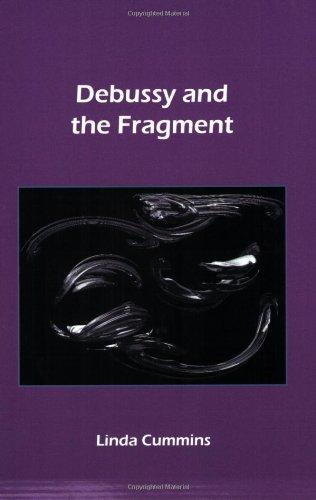 Debussy and the Fragment: Linda K. Cummins