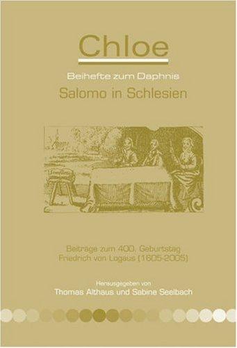 Salomo in Schlesien: Beitrage zum 400. Geburtstag Friedrich von Logaus (1605-2005) (Hardback)