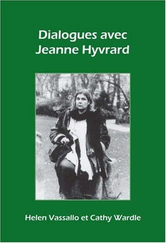 Dialogues avec Jeanne Hyvrard.: Vassallo, Helen.