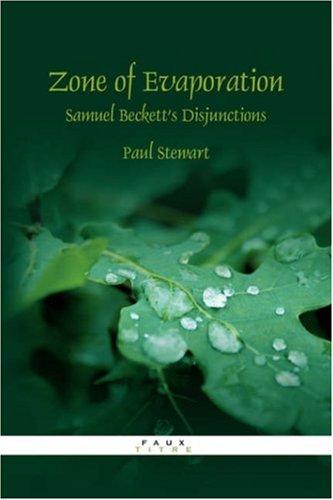 9789042020771: Zone of Evaporation: Samuel Beckett's Disjunctions (Faux Titre 287)